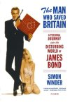 The Man Who Saved Britain: A Personal Journey into the Disturbing World of James Bond by Simon Winder