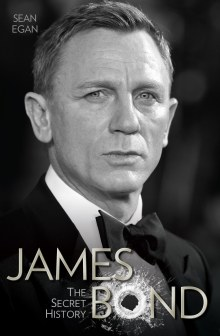 James Bond: The Secret History by Sean Egan